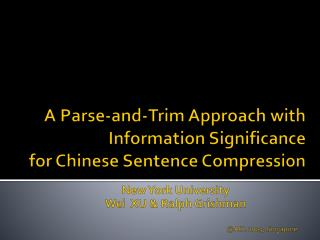 A Parse-and-Trim Approach with Information Significance for Chinese Sentence Compression