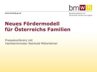 Neues Fördermodell für Österreichs Familien