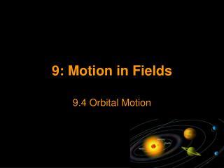 9: Motion in Fields