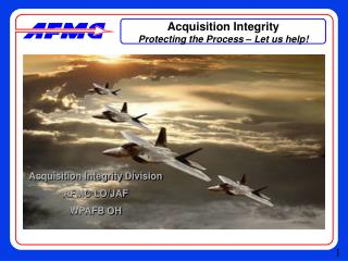 Acquisition Integrity Protecting the Process – Let us help!