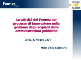 Lecce, 27 maggio 2004 Maria Giulia Catemario