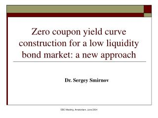 Zero coupon yield curve construction for a low liquidity bond market: a new approach