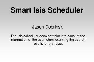 Smart Isis Scheduler