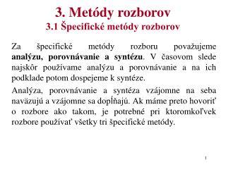 3. Metódy rozborov 3.1 Špecifické metódy rozborov