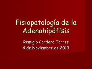 Fisiopatología de la  Adenohipófisis