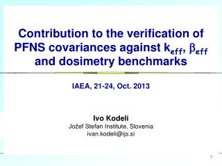 Ivo Kodeli Jožef Stefan Institute , Slovenia ivan.kodeli@ ijs.si