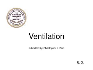 Ventilation submitted by Christopher J. Bise
