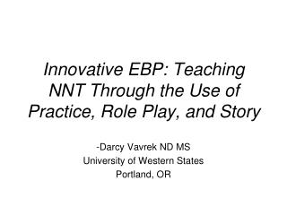Innovative EBP: Teaching NNT Through the Use of Practice, Role Play, and Story