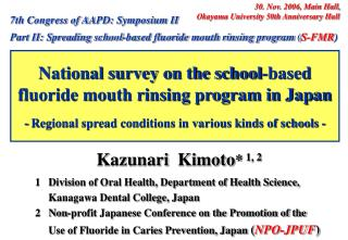 Kazunari  Kimoto *  1, 2 1   Division of Oral Health, Department of Health Science,