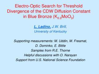 L. Ladino,  J.W. Brill,   University of Kentucky Supporting measurements: M. Uddin, M. Freamat,