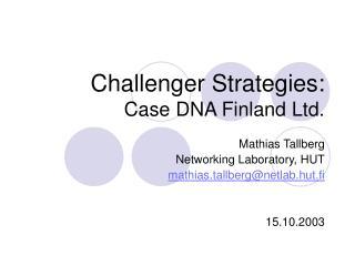 Challenger Strategies:  Case DNA Finland Ltd.
