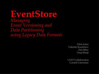 EventStore Managing Event Versioning and  Data Partitioning  using Legacy Data Formats
