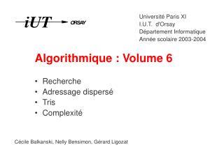 Algorithmique : Volume 6 Recherche Adressage dispersé Tris Complexité