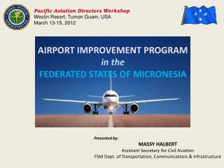 AIRPORT IMPROVEMENT PROGRAM  in the  FEDERATED STATES OF MICRONESIA