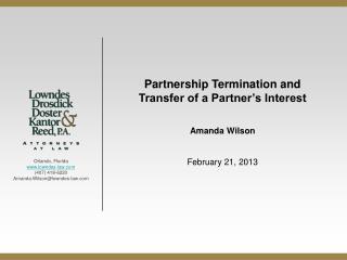 Partnership Termination and Transfer of a Partner's Interest Amanda Wilson February 21, 2013