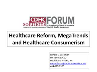 Healthcare Reform, MegaTrends and Healthcare Consumerism