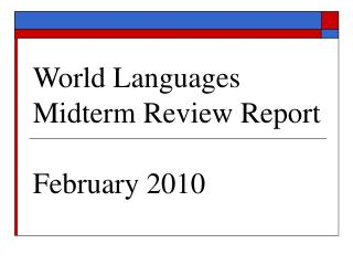 World Languages Midterm Review Report February 2010