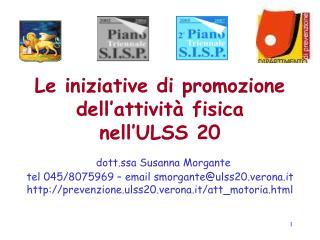 Le iniziative di promozione  dell'attività fisica nell'ULSS 20 dott.ssa Susanna Morgante