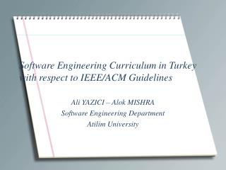 Software Engineering Curriculum in Turkey with respect to IEEE/ACM Guidelines