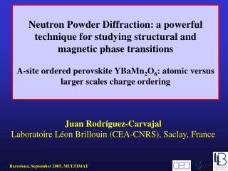 Juan Rodríguez-Carvajal  Laboratoire L é on Brillouin (CEA-CNRS), Saclay, France