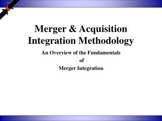 Merger & Acquisition Integration Methodology