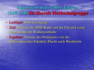 Opposition in den 40er Jahren 1945-1948  die liberale Hochschulgruppe