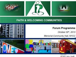 Forum Programme  October 30 th , 2013 Memorial Community Hall, NYCC