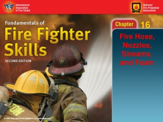 Fire Hose, Nozzles, Streams, and Foam