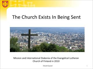 The Church Exists In Being  Sent