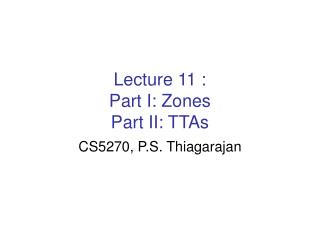 Lecture 11 : Part I: Zones Part II: TTAs