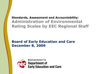 Early Education and Care System Components: Training EEC Staff on  Environmental Rating Scales