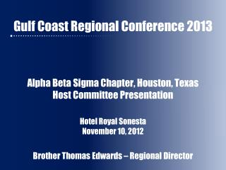 Gulf Coast Regional Conference 2013