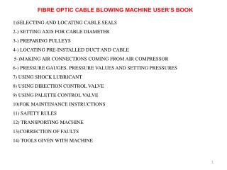 FIBRE OPTIC CABLE BLOWING MACHINE USER'S BOOK