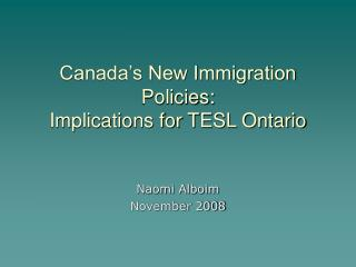 Canada's New Immigration Policies:  Implications for TESL Ontario