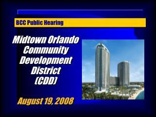 Midtown Orlando Community Development District (CDD) August 19, 2008