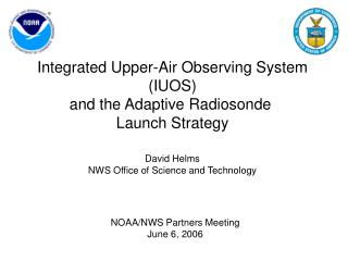 Integrated Upper-Air Observing System (IUOS) and the Adaptive Radiosonde  Launch Strategy