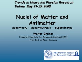 Nuclei of Matter and Antimatter Superheavy  –  Superneutronic - Superstrange