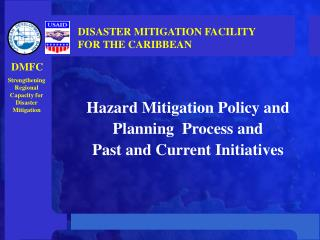 Hazard Mitigation Policy and  Planning  Process and  Past and Current Initiatives