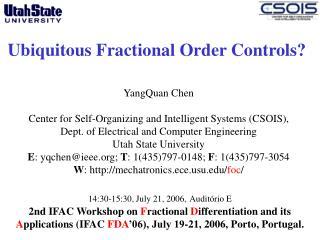 Ubiquitous Fractional Order Controls?