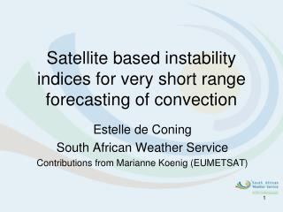 Satellite based instability indices for very short range forecasting of convection