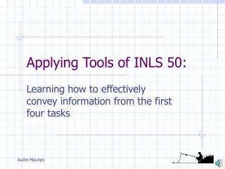 Applying Tools of INLS 50: