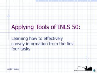 Applying Tools of INLS 50: