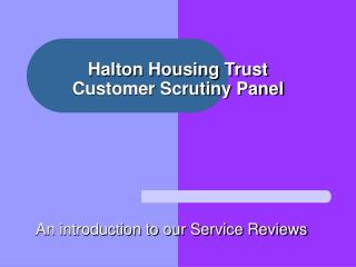 Halton Housing Trust  Customer Scrutiny Panel