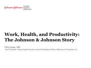Work, Health, and Productivity:  The Johnson & Johnson Story