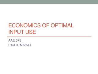 Economics of optimal input use