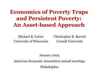 Economics of Poverty Traps and Persistent Poverty:  An Asset-based Approach