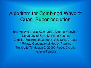 Algorithm for Combined Wavelet Quasi-Superresolution