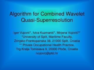 Algorithm for Combined Wavelet Quasi-Superresolution
