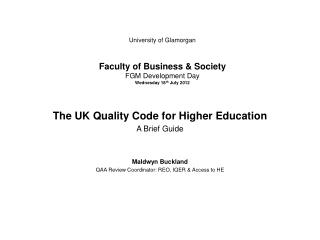 The UK Quality Code for Higher Education A Brief Guide Maldwyn Buckland