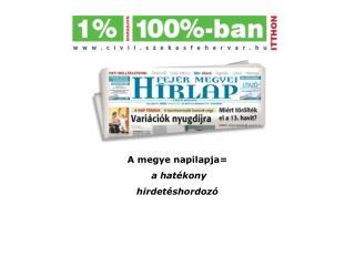 A megye napilapja =  a hatékony  hirdetéshordozó